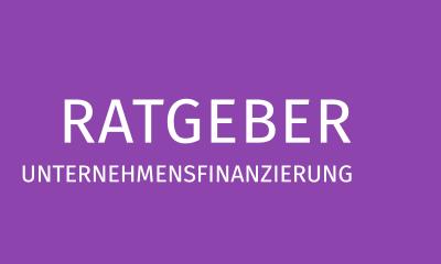 Ratgeber Unternehmensfinanzierung