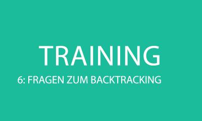 Verkaufstraining 6: Fragen zum Backtracking