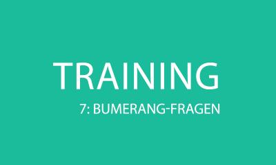 Verkaufstraining 7: Bumerang-Fragen