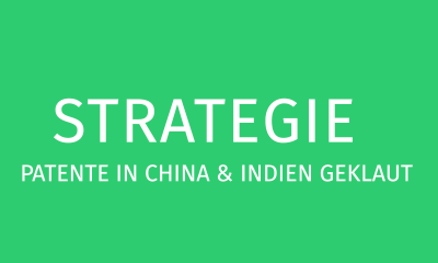 Strategie: Patente in China & Indien geklaut